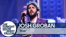 Josh Groban River