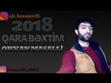 Orxan Masalli Qara Bexdim 2018 Yeni_low.mp4