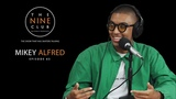 Mikey Alfred The Nine Club With Chris Roberts - Episode 65