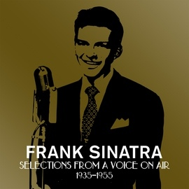 Frank Sinatra альбом Selections From A Voice On Air (1935-1955)