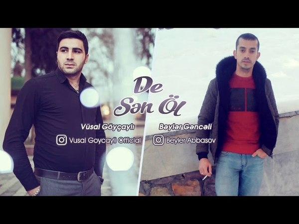 Vusal Goycayli ft Beyler Genceli - De Sen Ol 2018 (Super Tema)