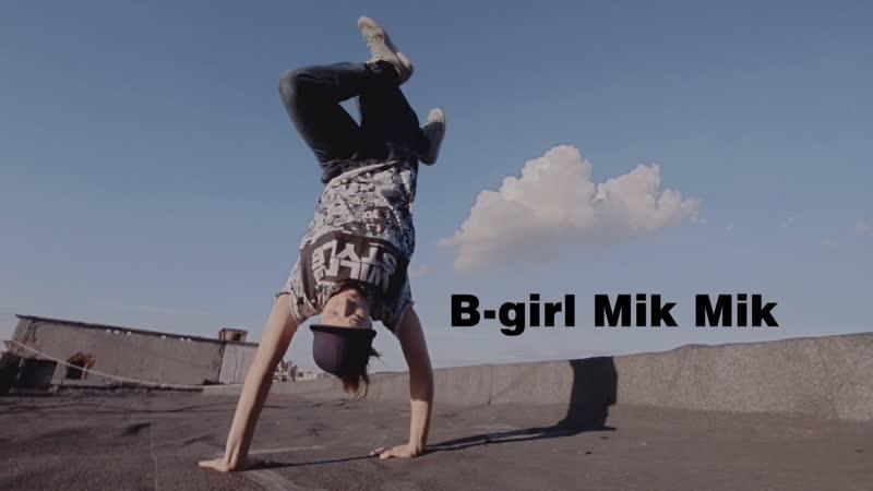 Bgirl Mik Mik | Street 2018