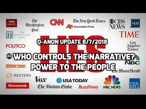 8/7/2018 Q-anon Update - Who Controls The Narrative?