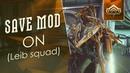 Save mod on Leib squad Warframe