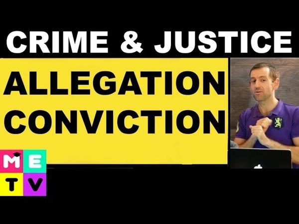 Crime Justice | Allegation vs. Conviction