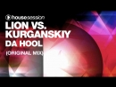 Lion vs Kurganskiy Da Hool Original Mix