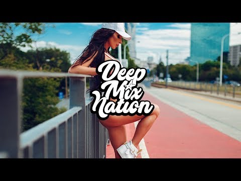 Summer Special Chill Mix 2018 16 Best Vocal Deep House Music Mix by MIKE DELIGHT