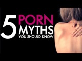 5 Myths Perpetuated By The Adult Film Industry
