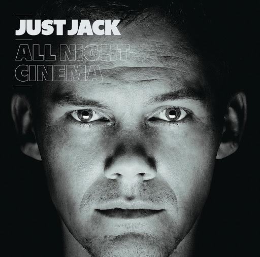 Just Jack альбом All Night Cinema (International Version)