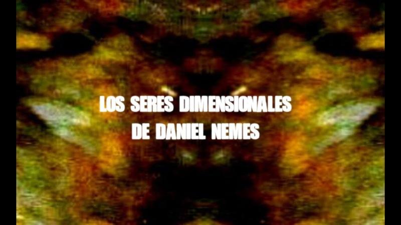 Los seres dimensionales de Daniel Nemes