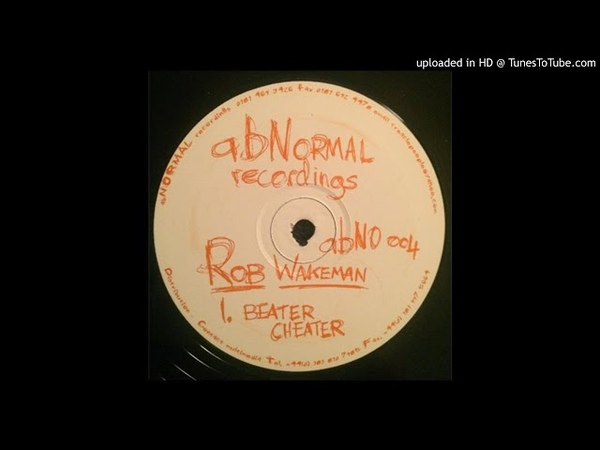 Rob Wakeman - Beater Cheater [ABNO 004]