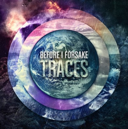 Before I Forsake -  Traces (2012)