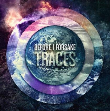 Before I Forsake -  Traces (2012)