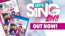 Let's Sing 2018 - PS4 Wii Out Now!