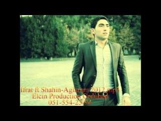 Ifrat ft Shahin - Aglaram - 2013