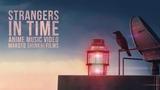 Strangers in Time - Makoto Shinkai Films Anime Music Video AMV