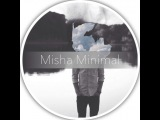 Misha Minimal - Tech House sessions Vol.1 [30.01.14]