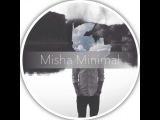 Misha Minimal - Tech House sessions Vol.1 [30.01.14]