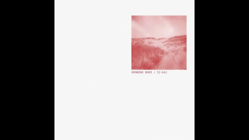 Henning Baer - 32-bit [FUS003]