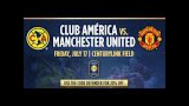FULL MATCH CLUB AMÉRICA vs MANCHESTER UNITED International Champions Cup 17 07 15 HD