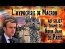 L'hypocrisie de Macron au sujet du drame de Notre Dame de Paris