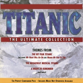 James Horner альбом Titanic: The Ultimate Collection