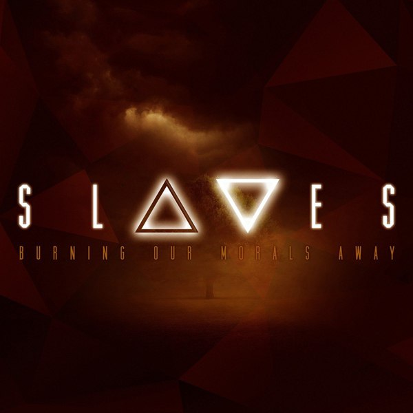 Slaves - Burning Our Morals Away (Single) (2015)
