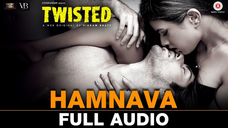 Hamnava - Full Audio | Twisted | Nia Sharma Namit Khanna | Arnab Dutta | Harish Sagane