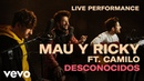 Mau y Ricky Desconocidos Official Performance Vevo