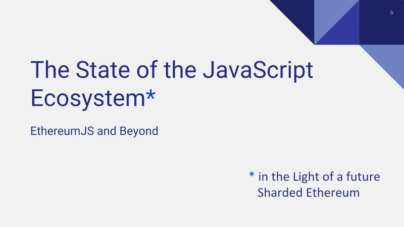 EthereumJS Javascript EcosystemSharding by Holger Drewes, Ethereum Meetup Vienna, October 2018