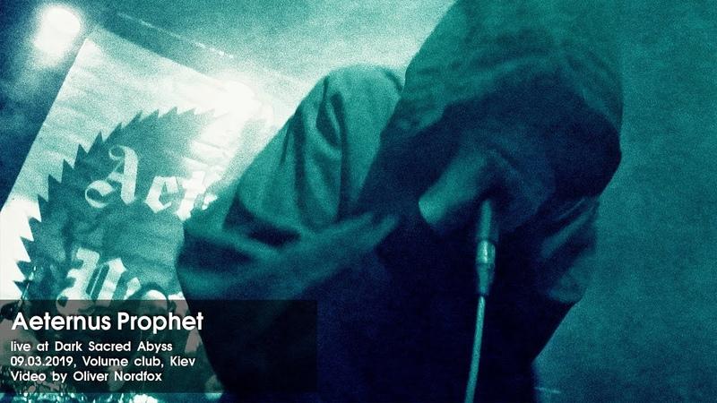 Aeternus Prophet (Live at Dark Sacred Abyss, 09.03.2019, Volume Club, Kiev)