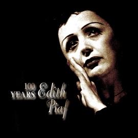 Édith Piaf альбом 100 Years Edith Piaf