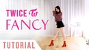 "TWICE - ""FANCY"" Dance Tutorial (Explanation Mirrored) | Ellen and Brian"