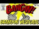 Brandon Westgate - Bangin!