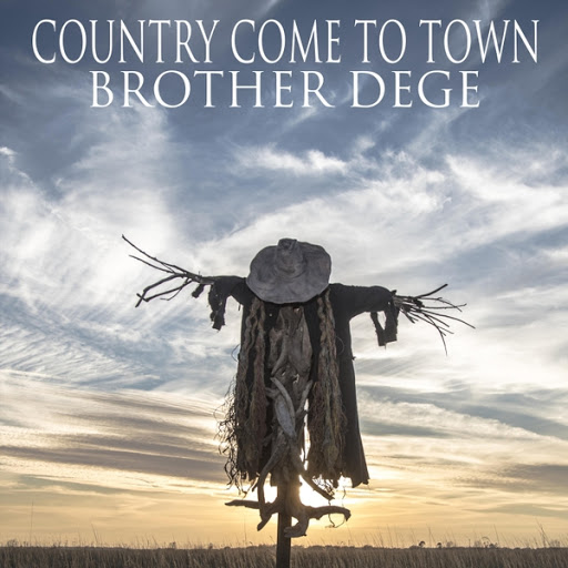 Brother Dege альбом Country Come to Town