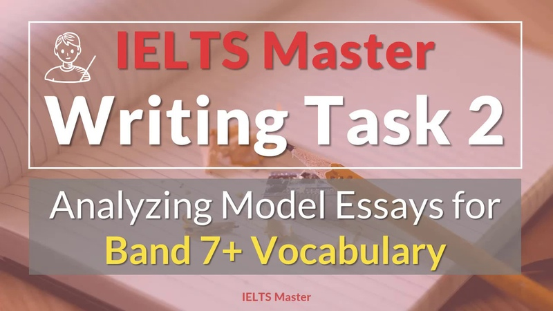 IELTS Writing Task 2 - Analyzing Model Answers for Band 7 Vocabulary