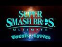 Singing Smash Brothers Ultimate Vocals Lyrics