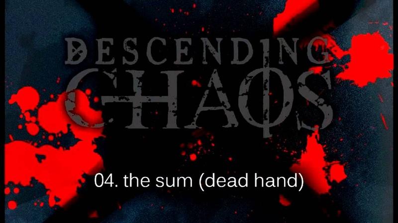 Descending Chaos The Sum Dead Hand