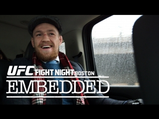 UFC Fight Night Boston : McGregor vs Siver : Embedded : Видеоблог - часть 1.