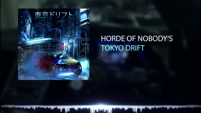 Horde Of Nobodys - Tokyo Drift 21.01.19 (TEASER)