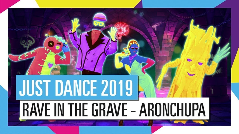 RAVE IN THE GRAVE - ARONCHUPA FT. LITTLE SIS NORA | JUST DANCE 2019