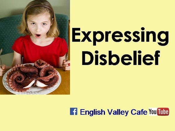 English Expressions to Express Disbelief   Conversational English Lesson: Speaking English Fluently
