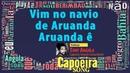 Vim no navio de Aruanda, Aruanda ê, Tony Angola Capoeira Angola Comunidade - Capoeira Song