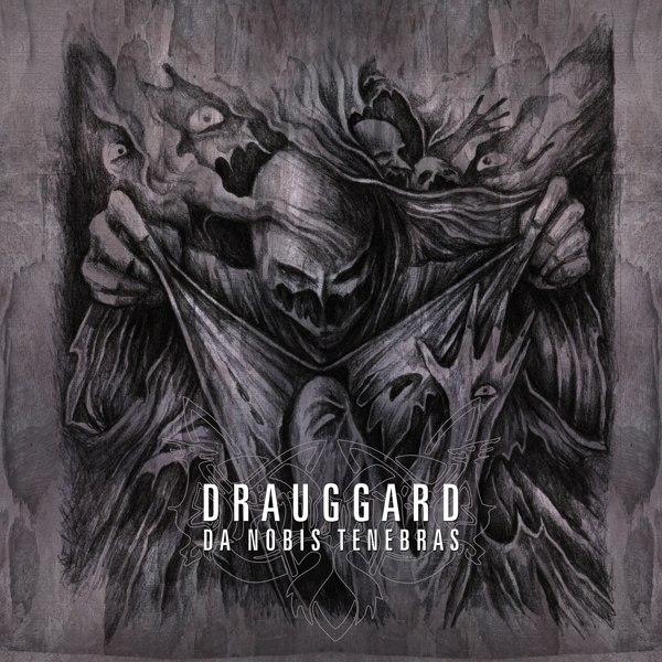 DRAUGGARD - Da Nobis Tenebras (2013)
