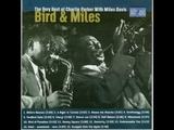 Charlie Parker with Miles Davis - Bird &amp Miles (Full Album)