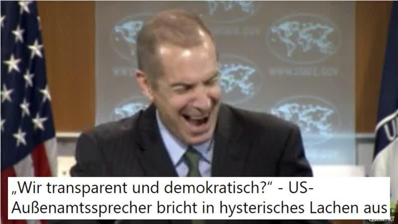 """""""Wir transparent und demokratisch?"""" - US-Außenamtssprecher bricht in hysterisches Lachen aus"""