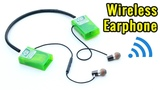 How to make Wireless Earphones at Home
