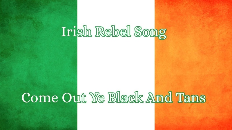 Irish Rebel Song- Come Out ye Black and Tans