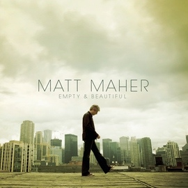 Matt Maher альбом Empty And Beautiful