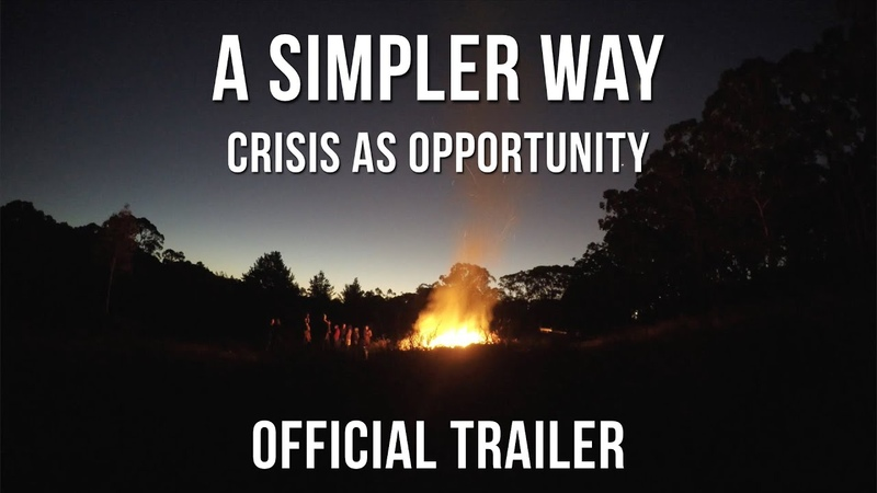 A Simpler Way: Crisis as Opportunity (OFFICIAL TRAILER)